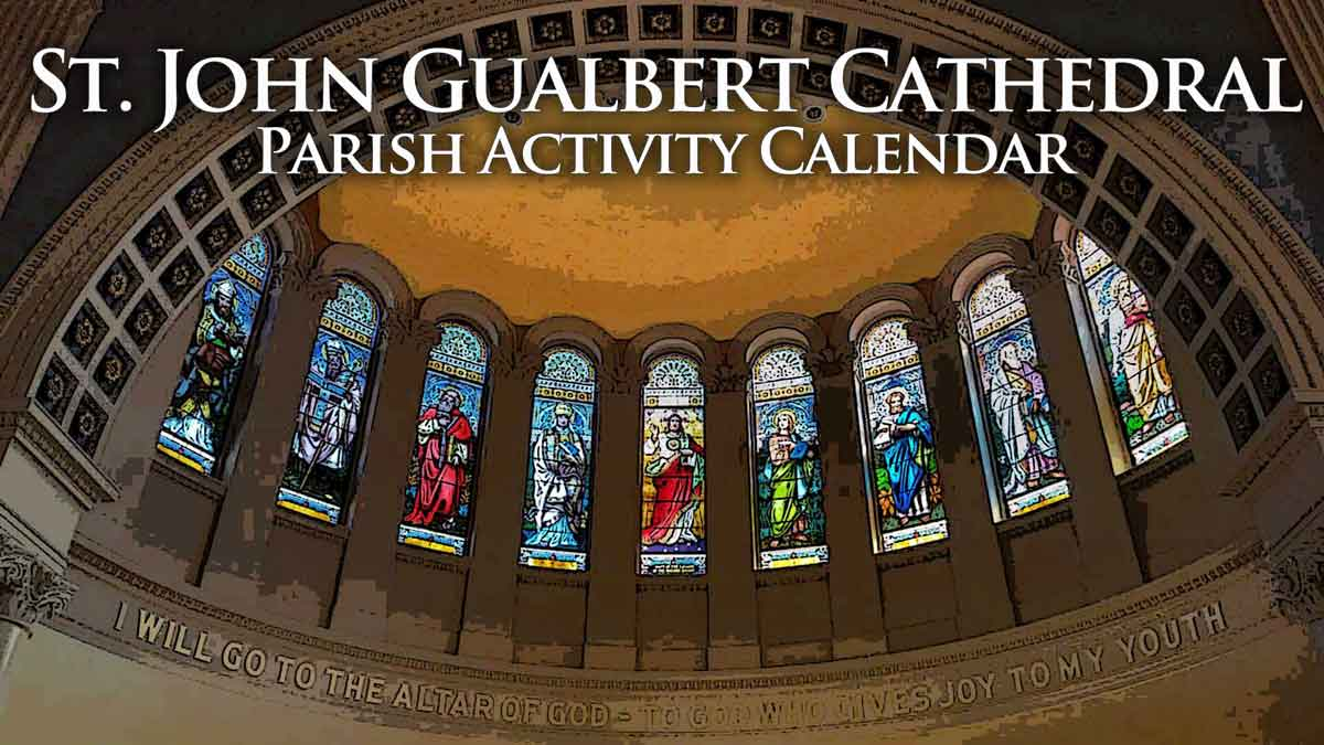Parish Activity Calendar St John Gualbert Cathedral Johnstown PA